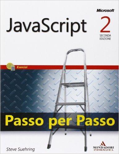Javascript - Passo per passo ISBN 978-88-6114-306-7