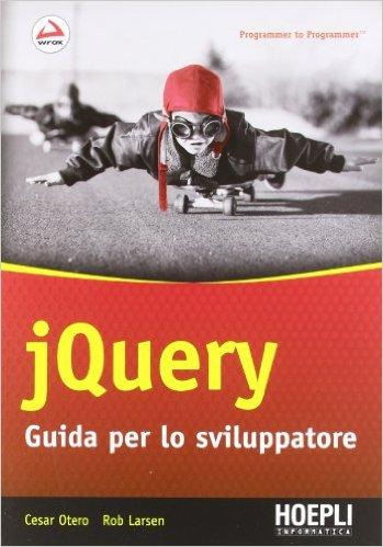 JQuery - Guida per lo sviluppatore ISBN 978-88-203-5235-6