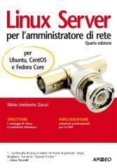 Linux Server per l'Amministratore di Rete - per Ubuntu, Centos e Fedora ISBN 978-88-503-3327-1