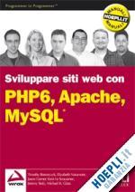Sviluppare siti web con PHP6, Apache, MySQL ISBN 978-88-203-3788-9
