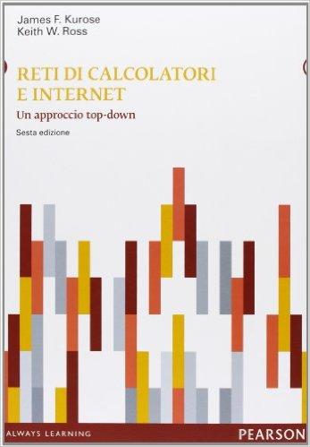 Reti di calcolatori e Internet - Un approccio top-down ISBN 978-88-7192-938-5