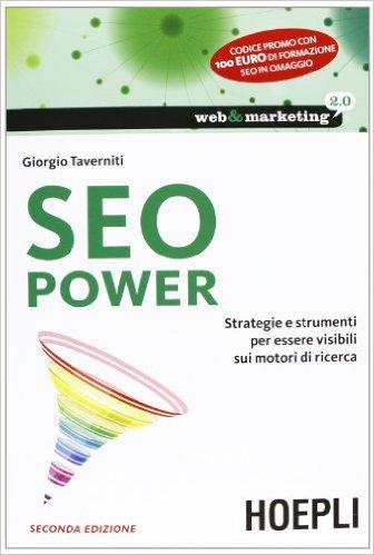 SEO POWER - Strategie e strumenti per essere visibili sui motori di ricerca ISBN 978-88-203-5230-1