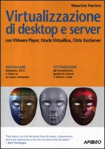 Virtualizzazione di Desktop e Server - con VMware Player, Oracle VirtualBox, Citrix XenServer ISBN 978-88-503-3091-1