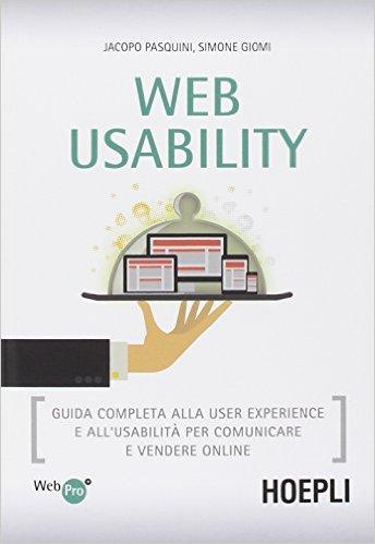 WEB USABILITY - Guida completa alla User Experience e all'usabilità per comunicare e vendere online ISBN 978-88-203-6339-0