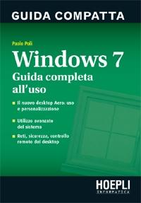Windows 7 - Guida completa all'uso ISBN 978-88-203-4399-6